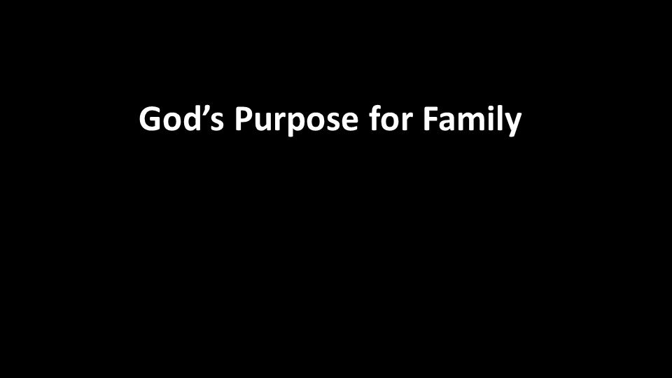 God's Purpose for Family