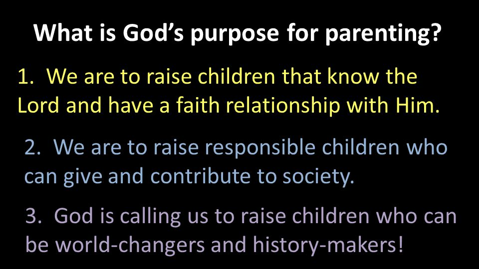 What is God's purpose for parenting. 1.