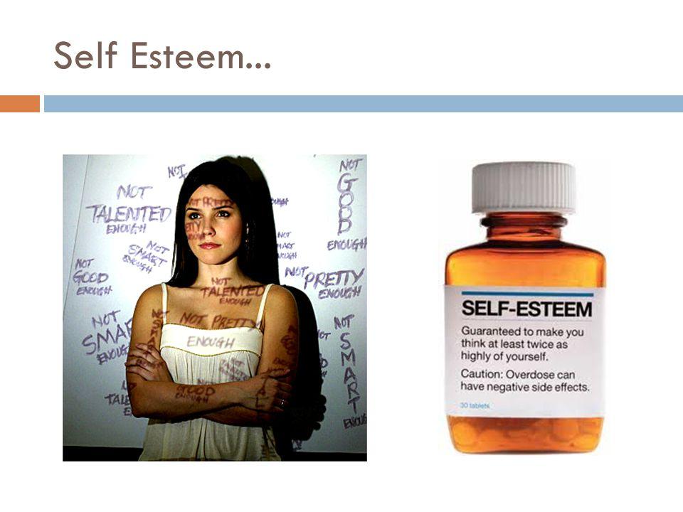 Self Esteem...