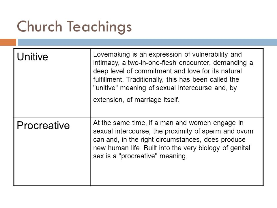 Church Teachings Unitive Lovemaking is an expression of vulnerability and intimacy, a two-in-one-flesh encounter, demanding a deep level of commitment