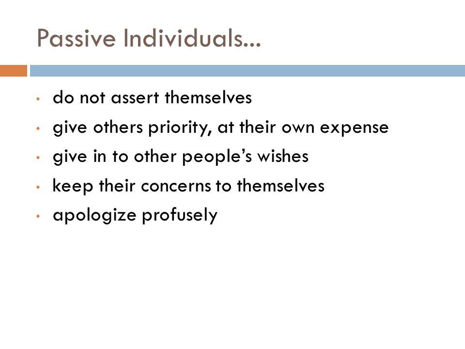 Passive Individuals...