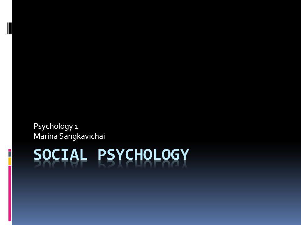 Psychology 1 Marina Sangkavichai