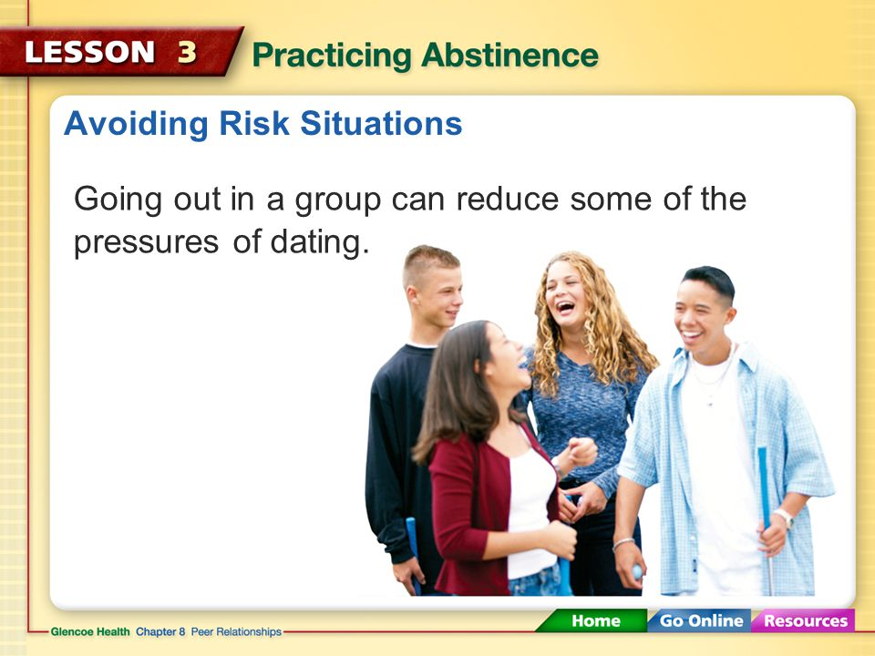 Avoiding Risk Situations Avoid being alone with a date at home or in an isolated place.