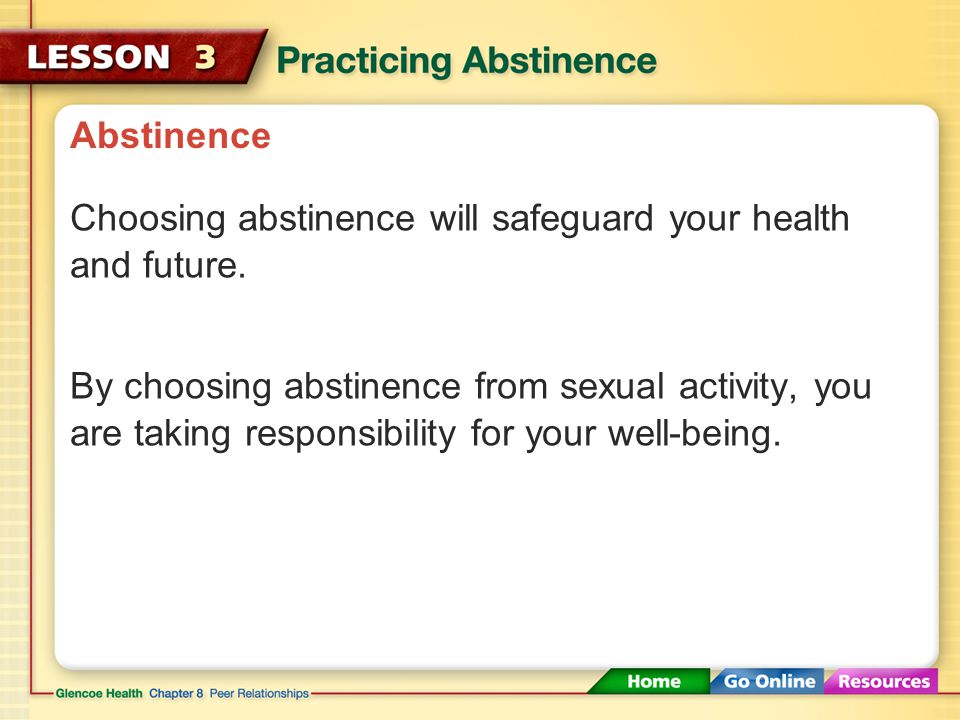Abstinence There are many strategies that can help you commit to abstinence.