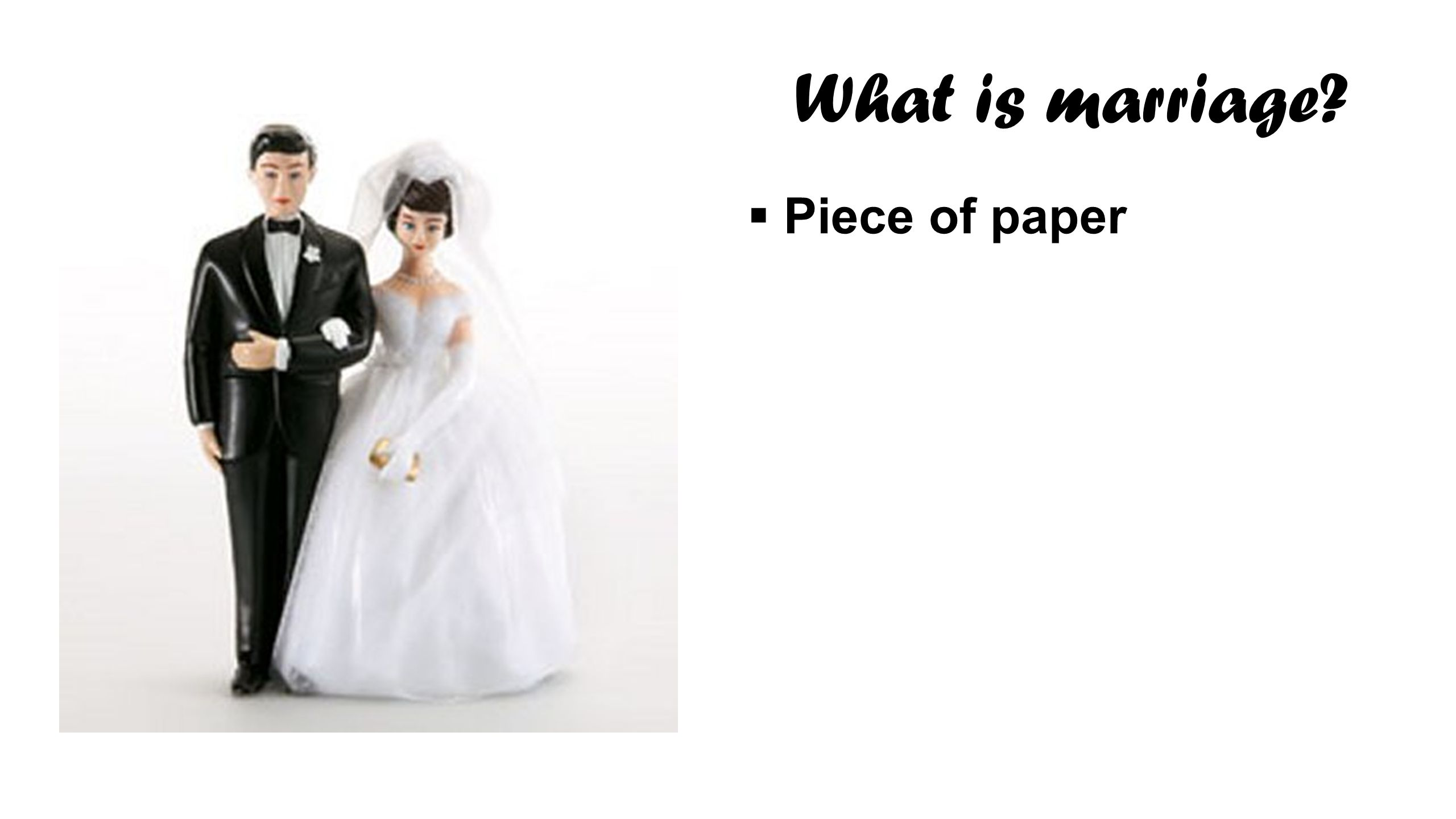  Piece of paper What is marriage?