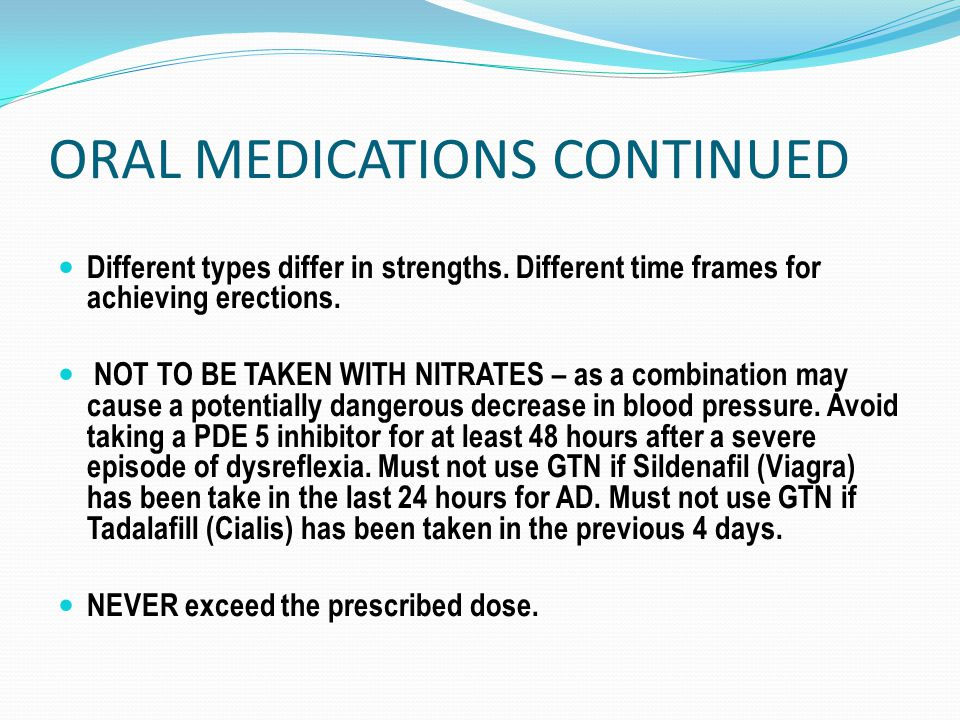 ORAL MEDICATIONS CONTINUED Different types differ in strengths.