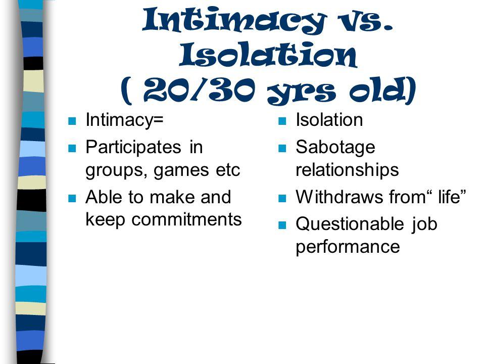 Intimacy vs. Isolation