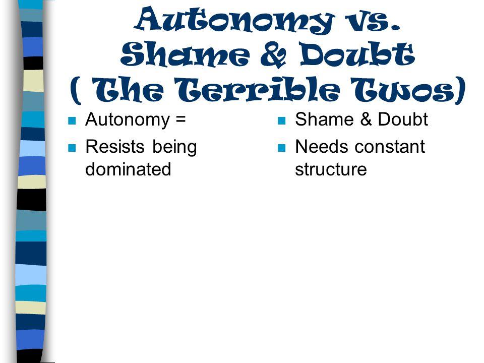 Autonomy vs Shame