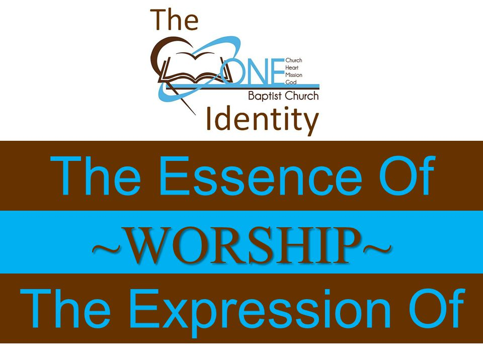 ~WORSHIP~ The Essence Of The Expression Of