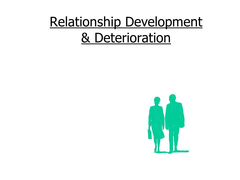 Relationship Development & Deterioration