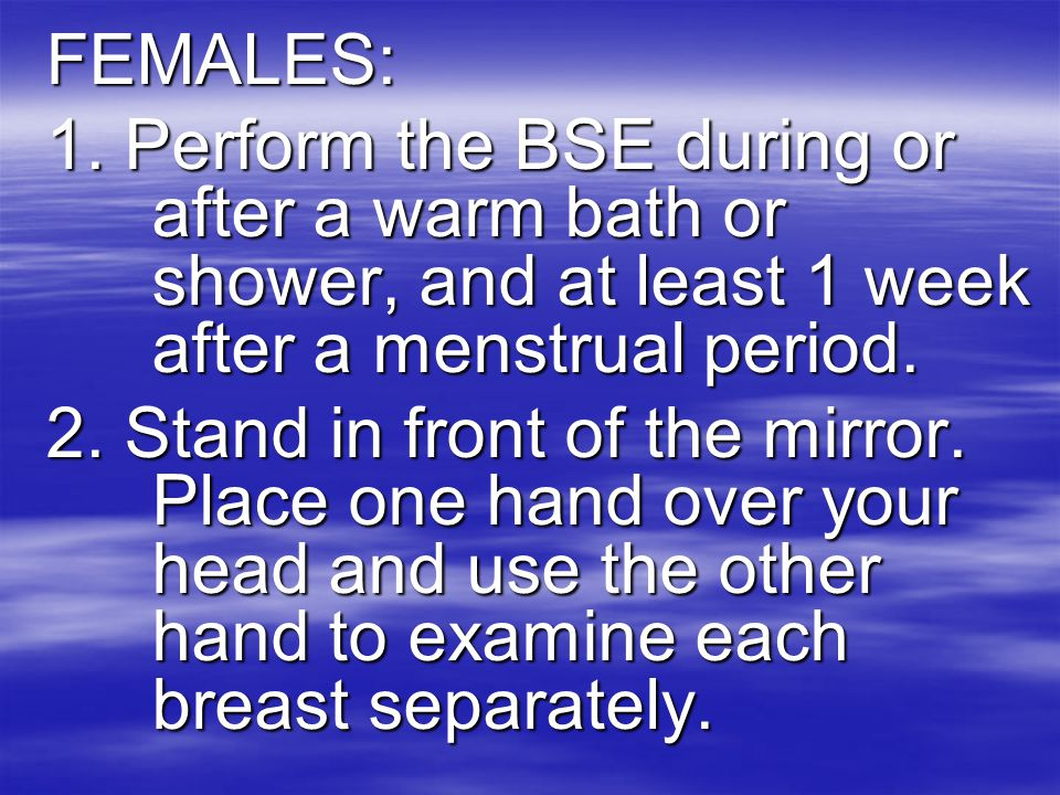 4. Look and feel for any lumps or any change in the size, shape, or consistency of the testicle. 5. Contact your doctor if you detect any troublesome
