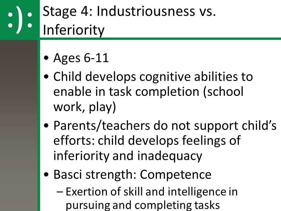 Stage 4: Industriousness vs.