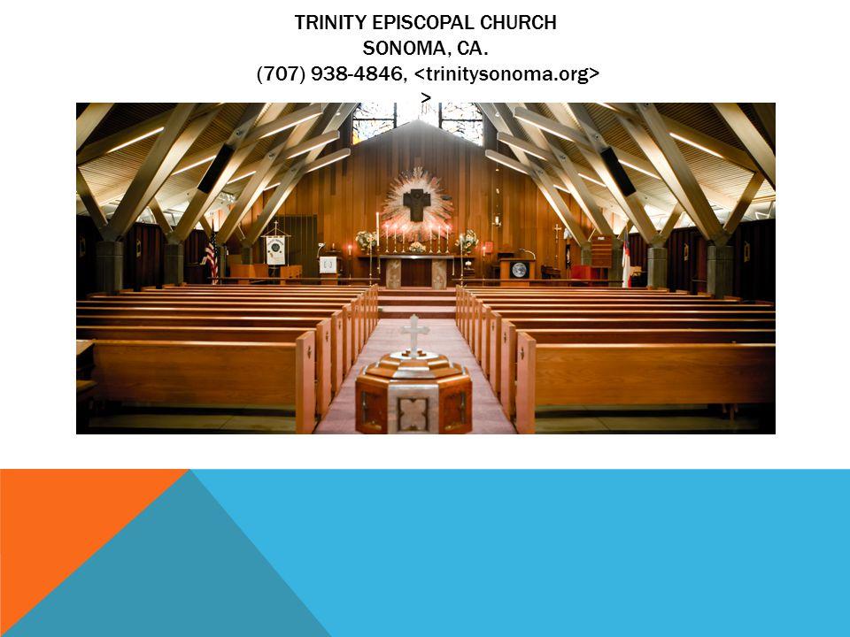 TRINITY EPISCOPAL CHURCH SONOMA, CA. (707) 938-4846, > trtri