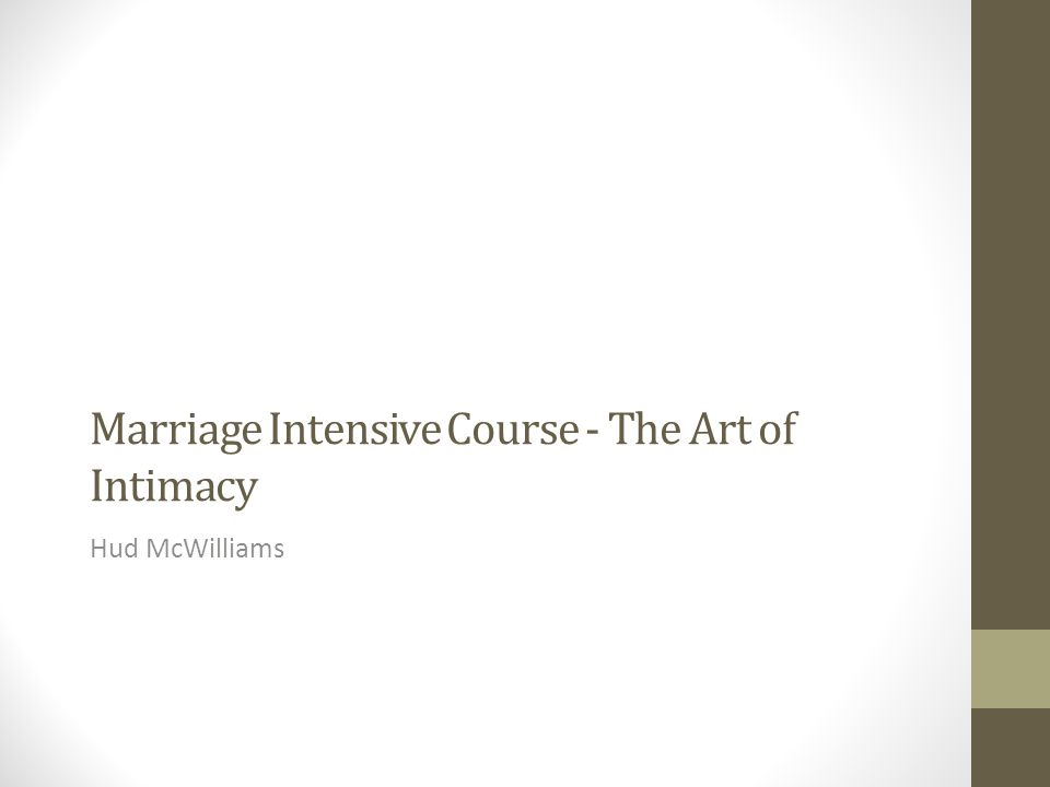 Marriage Intensive Course - The Art of Intimacy Hud McWilliams