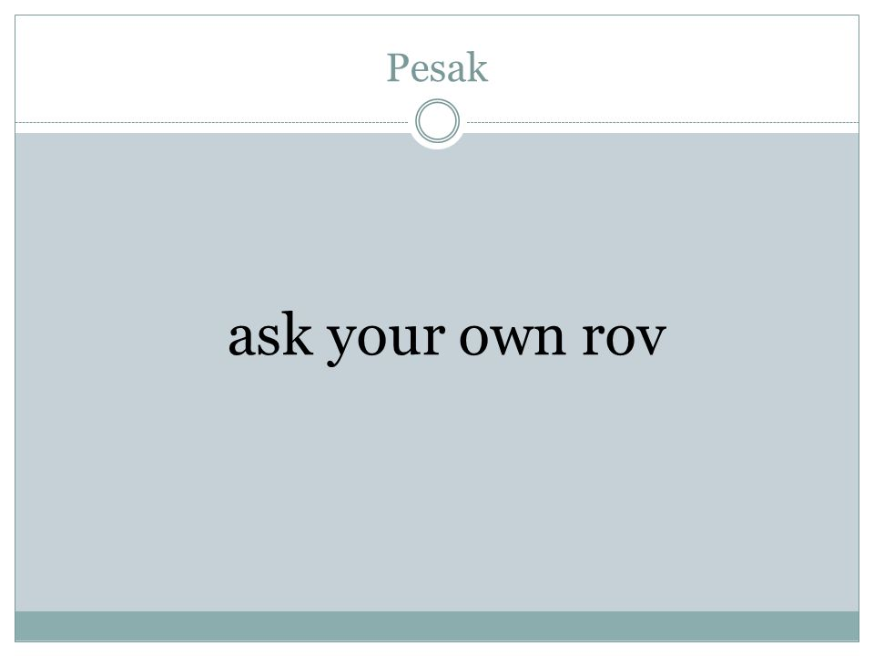 Pesak ask your own rov