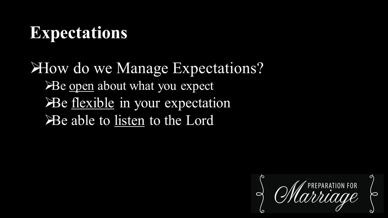Expectations  Communication is KEY.