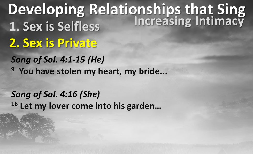 Developing Relationships that Sing Song of Sol. 4:1-15 (He) 9 You have stolen my heart, my bride...