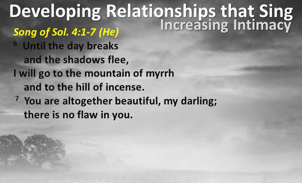 Developing Relationships that Sing Increasing Intimacy Song of Sol.