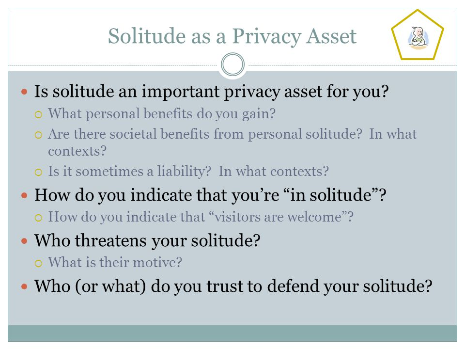 Solitude as a Privacy Asset Is solitude an important privacy asset for you.