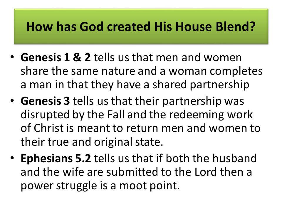 How has God created His House Blend.