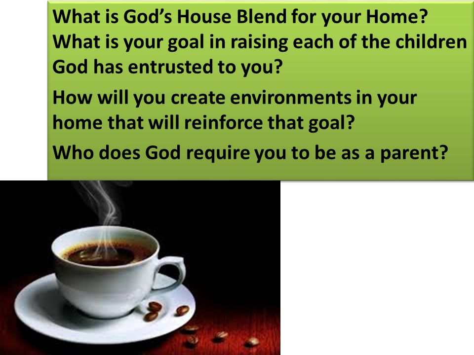 What is God's House Blend for your Home.