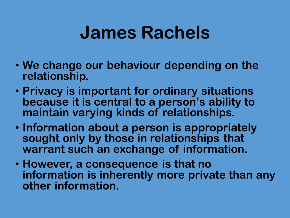 James Rachels We change our behaviour depending on the relationship.