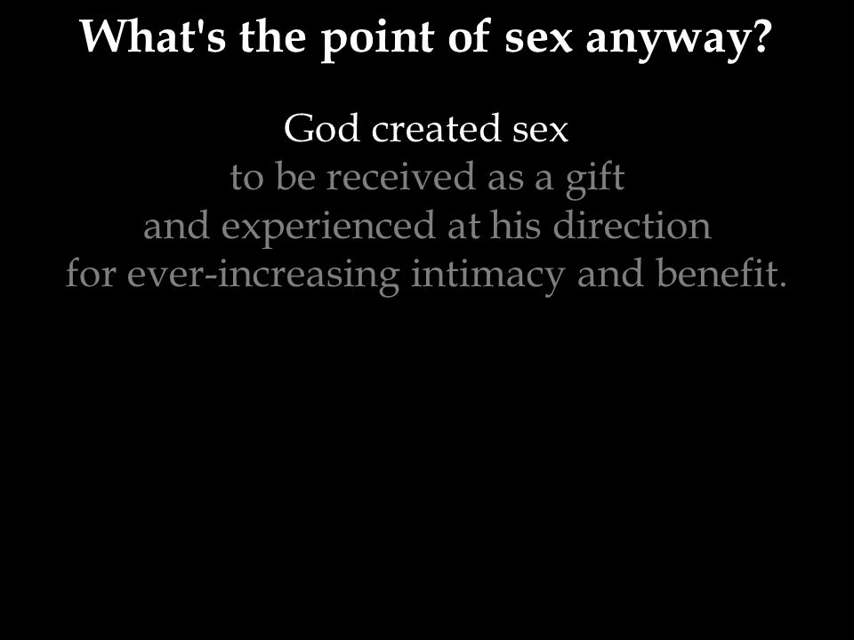 #3 – And experienced at his direction Hebrews 13:4 …let the marriage bed be undefiled, for God will judge the sexually immoral and adulterous.