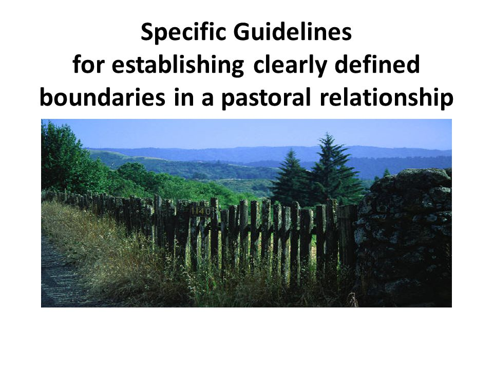 Specific Guidelines for establishing clearly defined boundaries in a pastoral relationship
