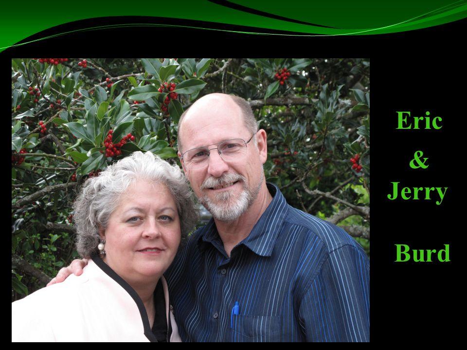 Eric Eric & Jerry Jerry Burd Burd