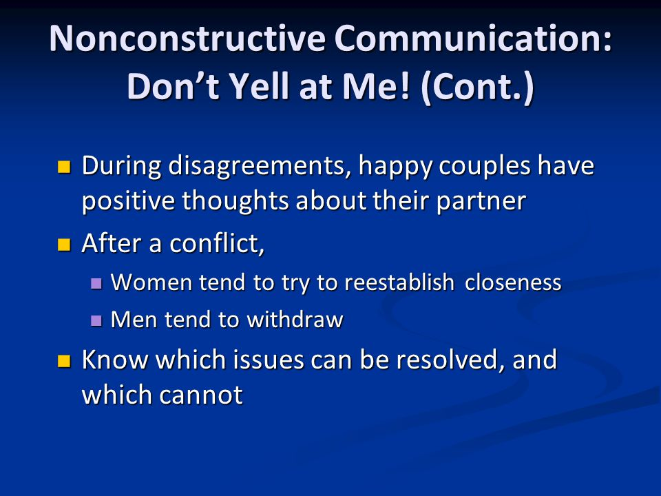 Nonconstructive Communication: Don't Yell at Me.