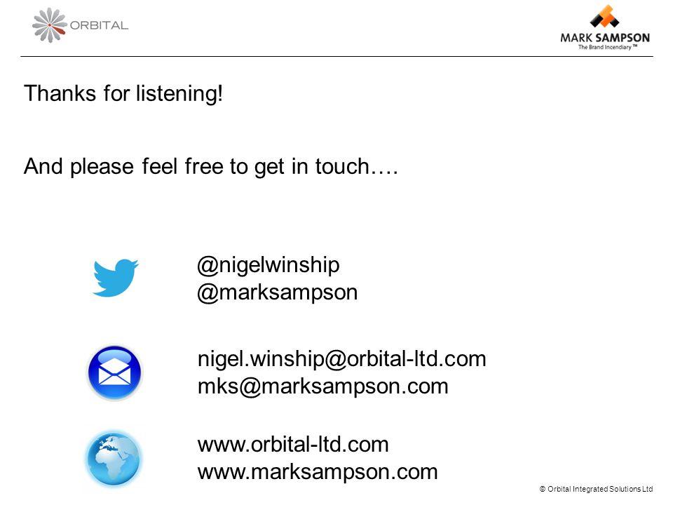 © Orbital Integrated Solutions Ltd Thanks for listening.