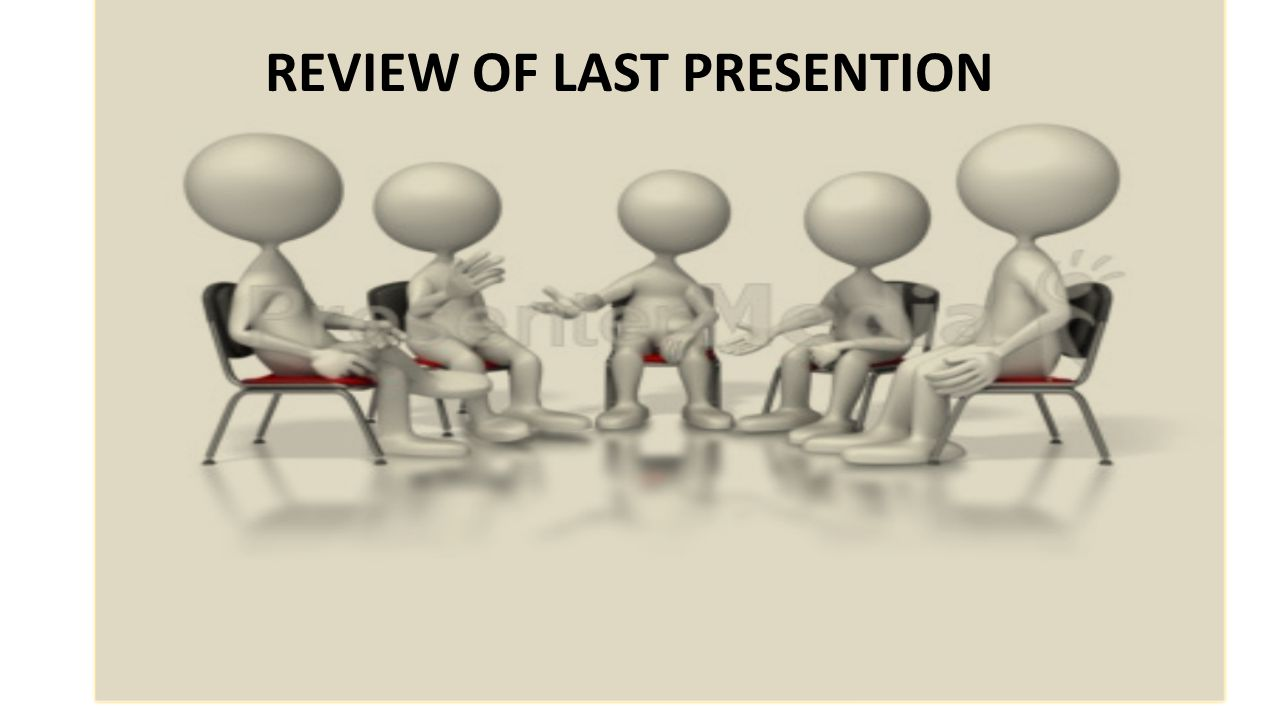 REVIEW OF LAST PRESENTION