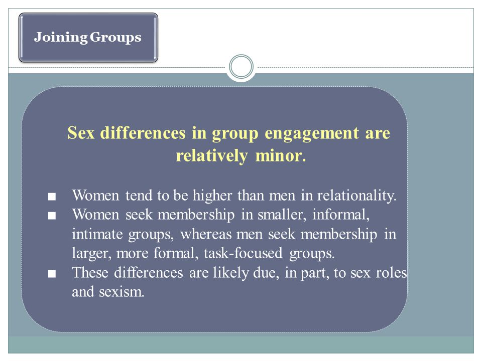 Sex differences in group engagement are relatively minor.