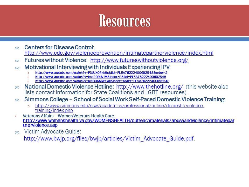  Centers for Disease Control: http://www.cdc.gov/violenceprevention/intimatepartnerviolence/index.html http://www.cdc.gov/violenceprevention/intimate