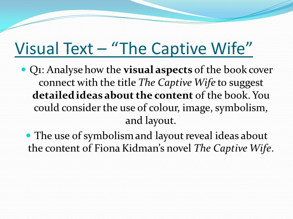"""Visual Text – """"The Captive Wife"""" Q1: Analyse how the visual aspects of the book cover connect with the title The Captive Wife to suggest detailed idea"""