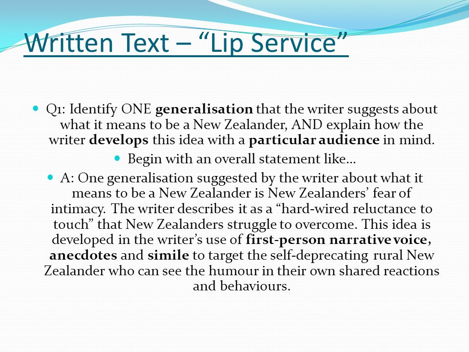 """Written Text – """"Lip Service"""" Q1: Identify ONE generalisation that the writer suggests about what it means to be a New Zealander, AND explain how the w"""