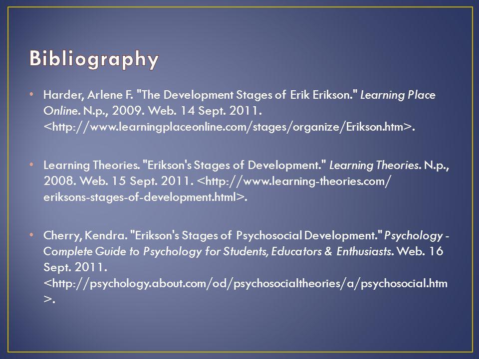 Harder, Arlene F. The Development Stages of Erik Erikson. Learning Place Online.