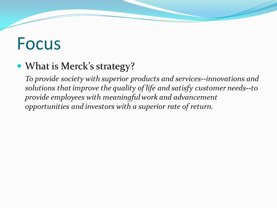 Focus What is Merck's strategy.
