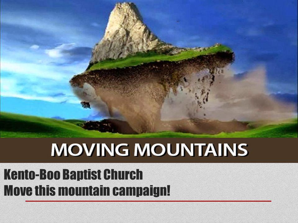 Kento-Boo Baptist Church Move this mountain campaign!