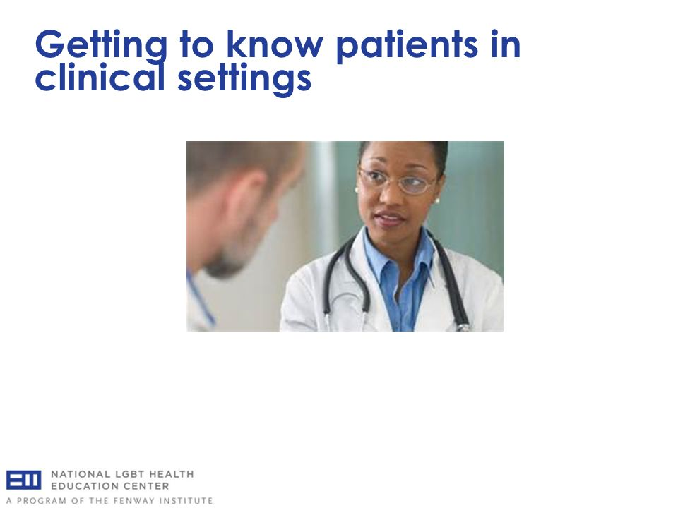 Getting to know patients in clinical settings