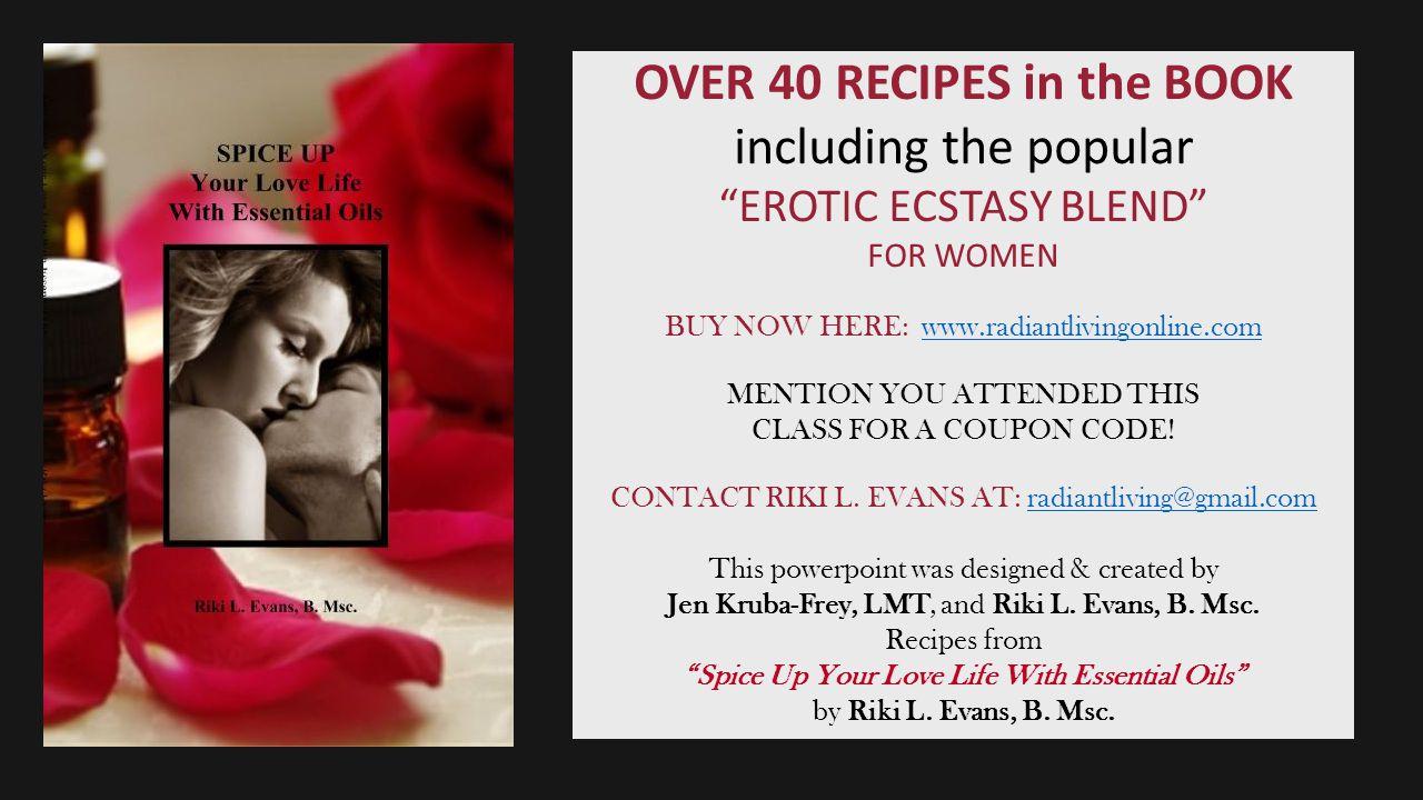 "OVER 40 RECIPES in the BOOK including the popular ""EROTIC ECSTASY BLEND"" FOR WOMEN BUY NOW HERE: www.radiantlivingonline.comwww.radiantlivingonline.co"