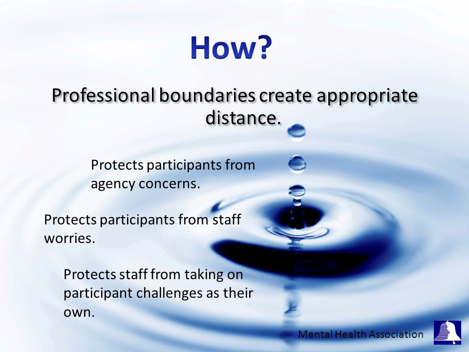 Professional boundaries create appropriate distance.
