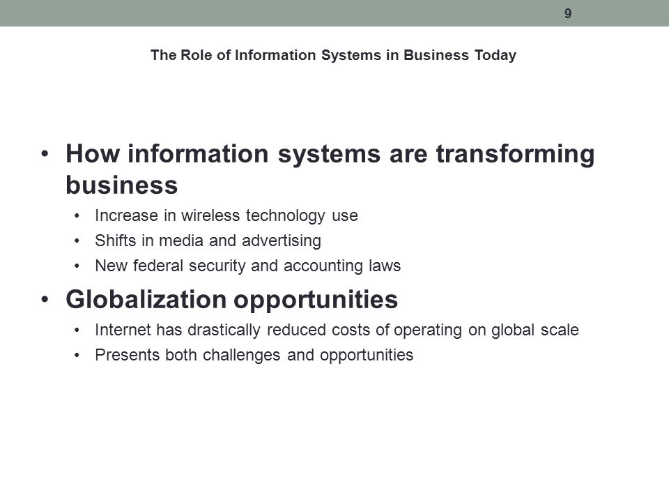 The Role of Information Systems in Business Today How information systems are transforming business Increase in wireless technology use Shifts in medi