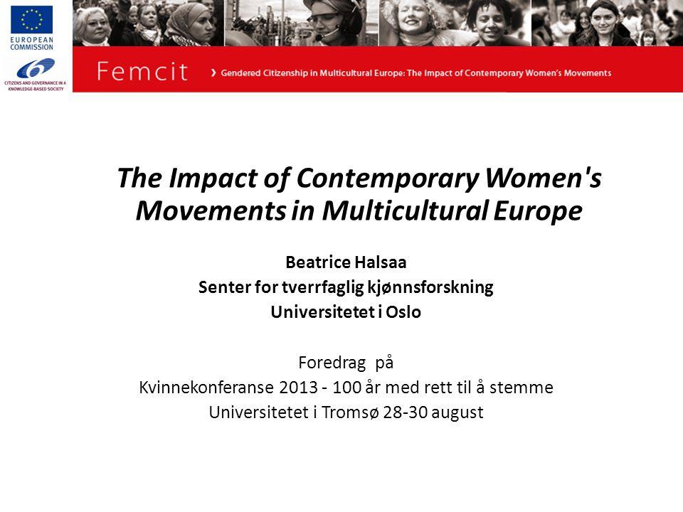 The Impact of Contemporary Women's Movements in Multicultural Europe Beatrice Halsaa Senter for tverrfaglig kjønnsforskning Universitetet i Oslo Fored