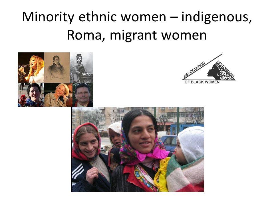 Minority ethnic women – indigenous, Roma, migrant women
