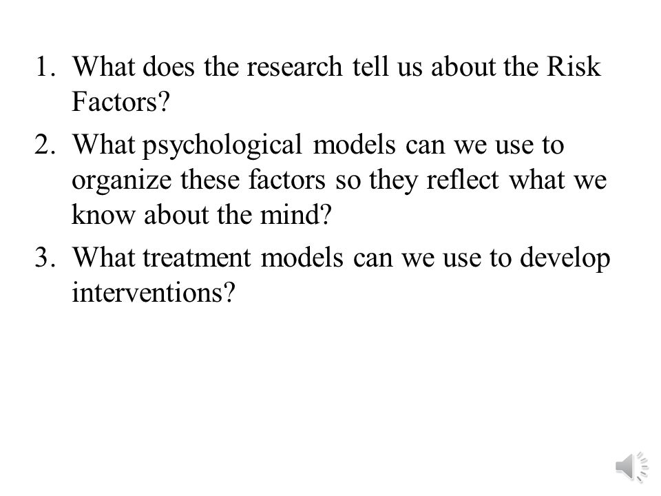 1.What does the research tell us about the Risk Factors.