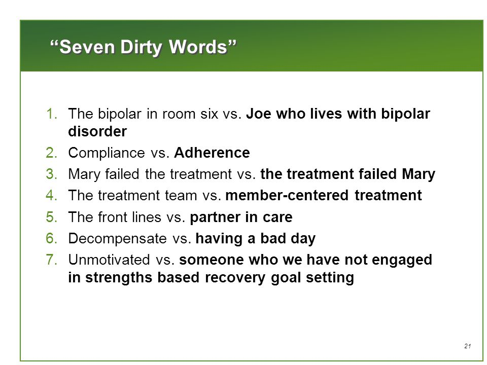 21 Seven Dirty Words 1.The bipolar in room six vs.