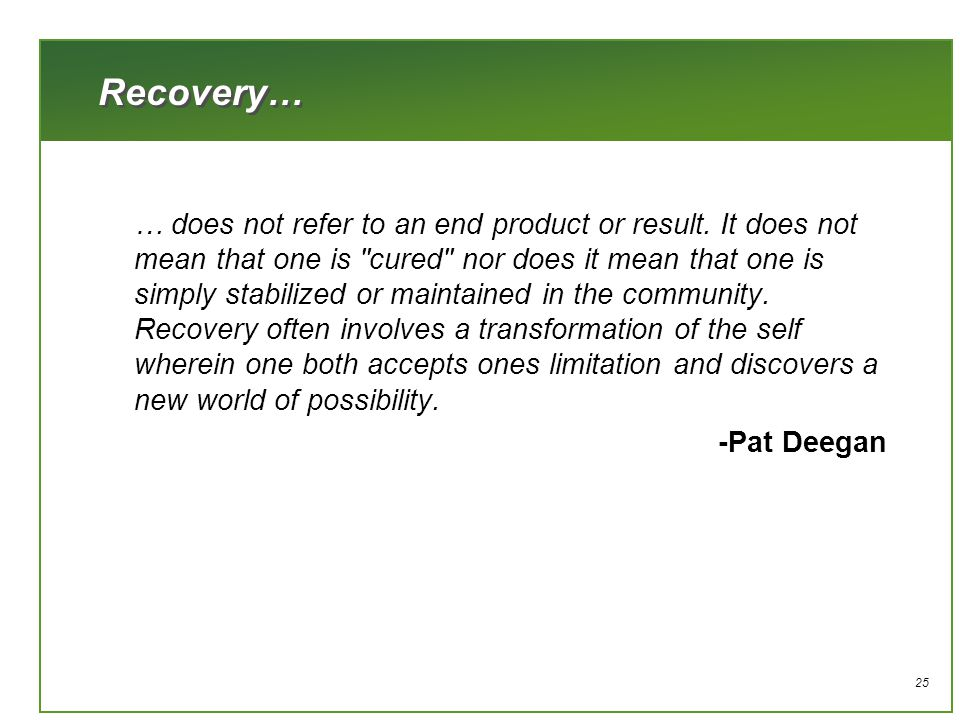 25 Recovery… … does not refer to an end product or result.