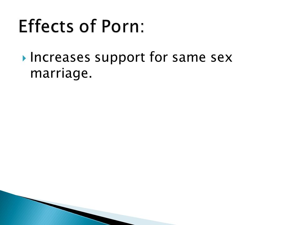  Increases support for same sex marriage.