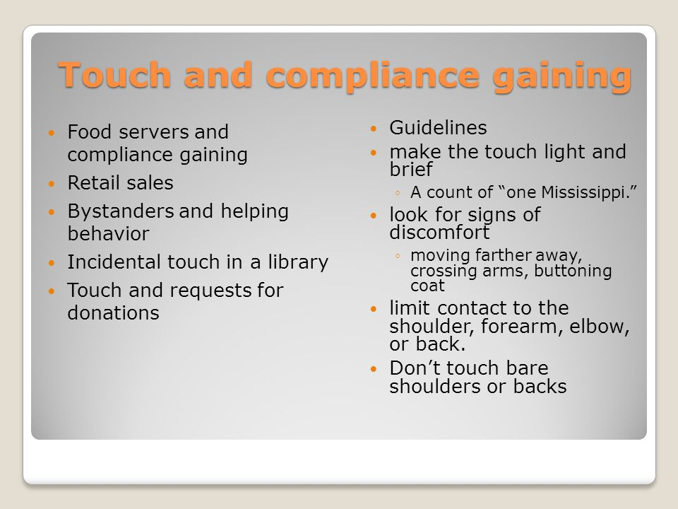 Touch and compliance gaining Food servers and compliance gaining Retail sales Bystanders and helping behavior Incidental touch in a library Touch and